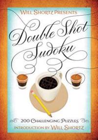 Will Shortz Presents Double Shot Sudoku: 200 Challenging Puzzles