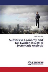Subversive Economy and Tax Evasion Issues