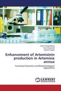 Enhancement of Artemisinin Production in Artemisia Annua