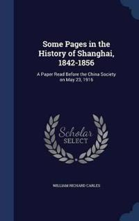 Some Pages in the History of Shanghai, 1842-1856