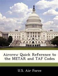Aircrew Quick Reference to the Metar and Taf Codes