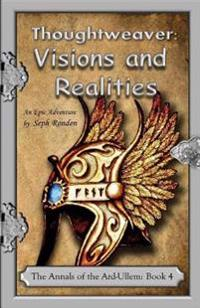 Thoughtweaver: Visions and Realities