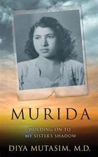 Murida: Holding the Shadow of My Sister
