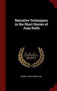 Narrative Techniques in the Short Stories of Juan Rulfo