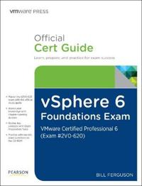 Vsphere 6 Foundations Exam Official Cert Guide Exam #2v0-620