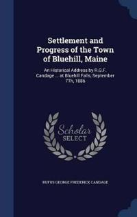 Settlement and Progress of the Town of Bluehill, Maine