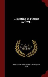...Hunting in Florida in 1874..