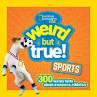National Geographic Kids Weird but True! Sports