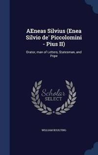 Aeneas Silvius (Enea Silvio de' Piccolomini - Pius II)