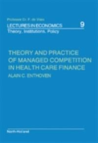 Theory and Practice of Managed Competition in Health Care Finance