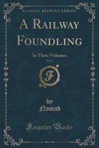 A Railway Foundling, Vol. 2