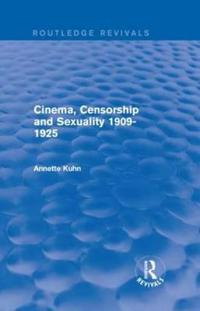 Cinema, Censorship and Sexuality 1909-1925
