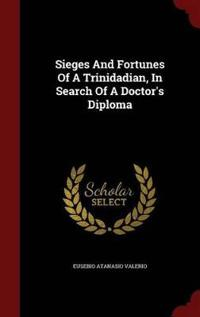 Sieges and Fortunes of a Trinidadian, in Search of a Doctor's Diploma
