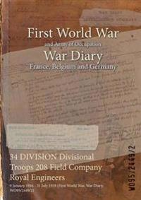 34 DIVISION Divisional Troops 208 Field Company Royal Engineers : 9 January 1916 - 31 July 1919 (First World War, War Diary, WO95/2449/2)