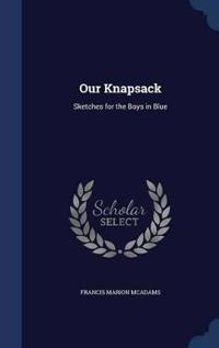 Our Knapsack