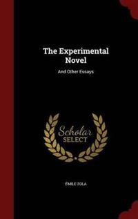 The Experimental Novel, and Other Essays