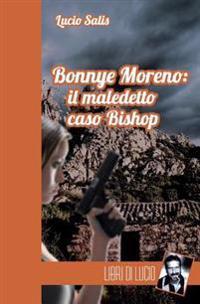 Bonnye Moreno: Il Maledetto Caso Bishop