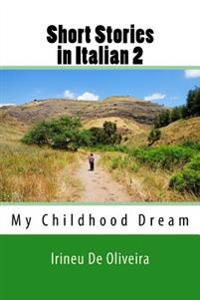Short Stories in Italian 2: My Childhood Dream