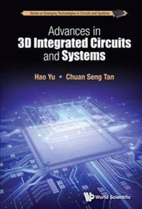 Advances in 3D Integrated Circuits and Systems
