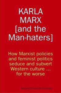 Karla Marx [and the Man-Haters]