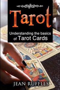 Tarot: Understanding the Basics of Tarot