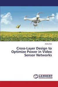 Cross-Layer Design to Optimize Power in Video Sensor Networks