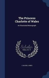 The Princess Charlotte of Wales