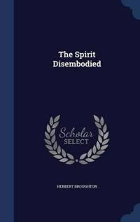 The Spirit Disembodied