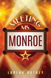 Meeting Ms. Monroe
