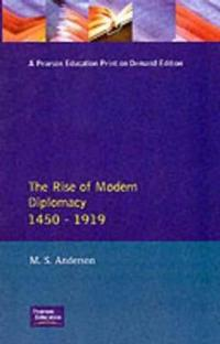 The Rise of Modern Diplomacy 1450 - 1919