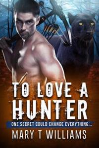 To Love a Hunter: A Bwwm Shifter Romance