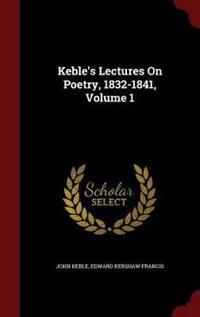 Keble's Lectures on Poetry, 1832-1841, Volume 1