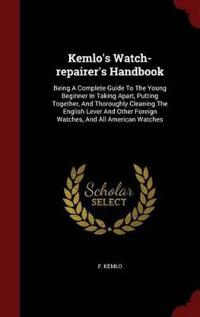 Kemlo's Watch-Repairer's Handbook