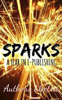 Sparks: A Year in E-Publishing