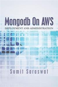 Mongodb on Aws: Deployment and Administration