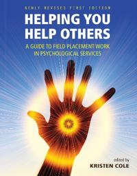 Helping You Help Others: A Guide to Field Placement Work in Psychological Services