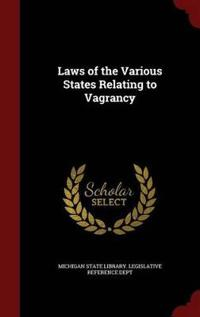 Laws of the Various States Relating to Vagrancy