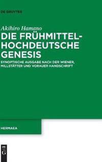 Die Frühmittelhochdeutsche Genesis: Synoptische Ausgabe Nach Der Wiener, Millstätter Und Vorauer Handschrift