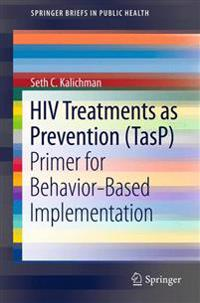 HIV Treatments As Prevention Tasp