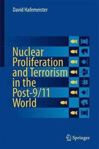 Nuclear Proliferation and Terrorism in the Post-9/11 World