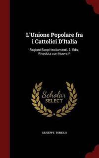 L'Unione Popolare Fra I Cattolici D'Italia