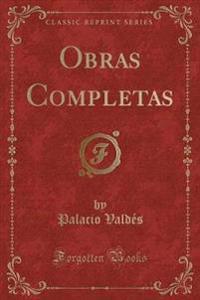 Obras Completas (Classic Reprint)