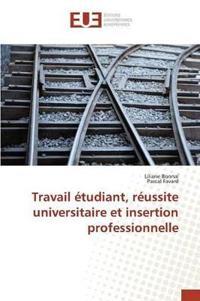 Travail �tudiant, R�ussite Universitaire Et Insertion Professionnelle