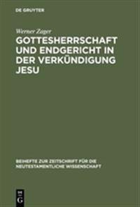 Gottesherrschaft Und Endgericht in Der Verk ndigung Jesu