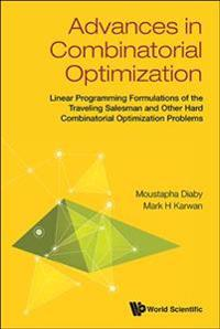 Advances in Combinatorial Optimization: Linear Programming Formulations of the Traveling Salesman and Other Hard Combinatorial Optimization Problems