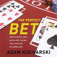 The Perfect Bet: How Science and Math Are Taking the Luck Out of Gambling