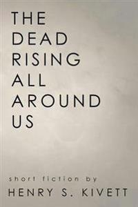 The Dead Rising All Around Us