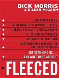 Fleeced: How Barack Obama, Media Mockery of Terrorist Threats, Liberals Who Want to Kill Talk Radio, the Do-Nothing Congress, C