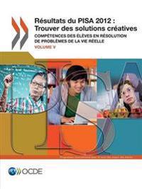 PISA Résultats du PISA 2012 : Trouver des solutions créatives (Volume V) : Compétences des élèves en résolution de problèmes de la vie réelle