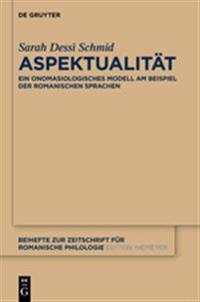 Aspektualit t - Sarah Dessi Schmid - böcker (9783110327250)     Bokhandel